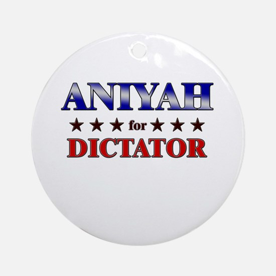 ANIYAH for dictator Ornament (Round)
