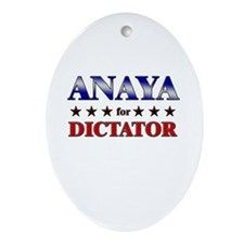 ANAYA for dictator Oval Ornament