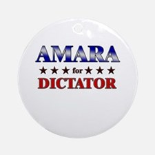 AMARA for dictator Ornament (Round)