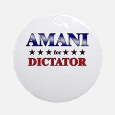 AMANI for dictator Ornament (Round)