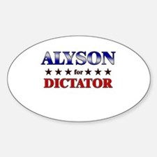 ALYSON for dictator Oval Decal