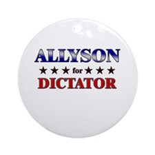 ALLYSON for dictator Ornament (Round)