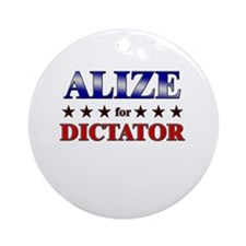 ALIZE for dictator Ornament (Round)