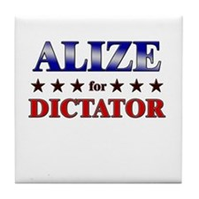 ALIZE for dictator Tile Coaster