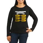 Genealogist Thinks Women's Long Sleeve Dark T-Shir