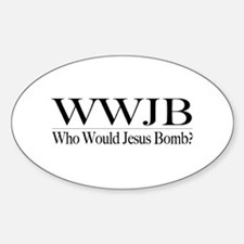 Who Would Jesus Bomb Oval Decal