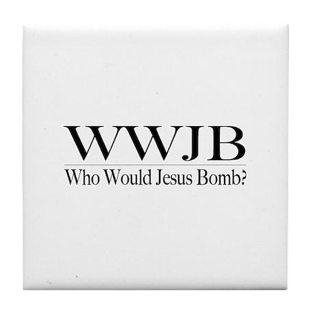 Who Would Jesus Bomb Tile Coaster