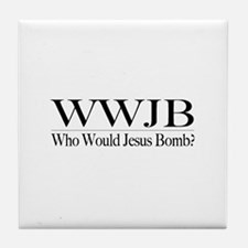 Who Would Jesus Bomb Tile Coaster