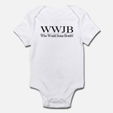 Who Would Jesus Bomb Infant Bodysuit