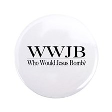 "Who Would Jesus Bomb 3.5"" Button"
