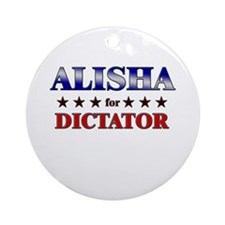ALISHA for dictator Ornament (Round)