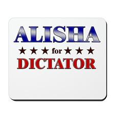 ALISHA for dictator Mousepad