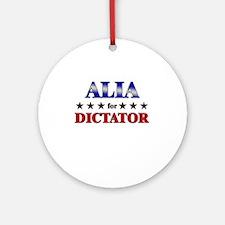 ALIA for dictator Ornament (Round)
