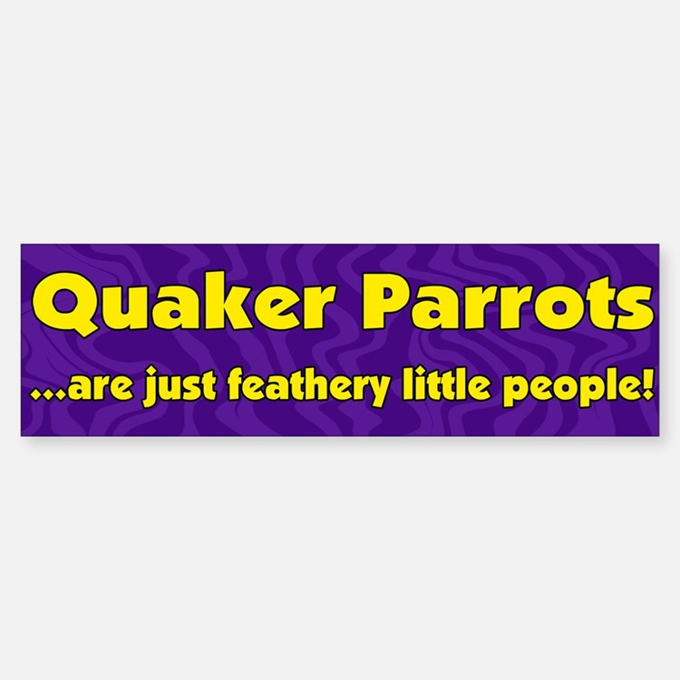 Feathery People Quaker Parrot Bumper Bumper Bumper Sticker