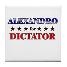 ALEXANDRO for dictator Tile Coaster