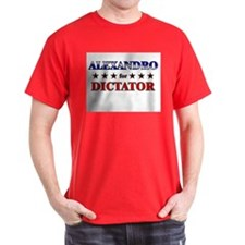 ALEXANDRO for dictator T-Shirt