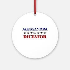 ALESSANDRA for dictator Ornament (Round)