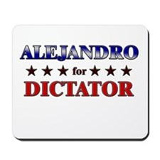 ALEJANDRO for dictator Mousepad