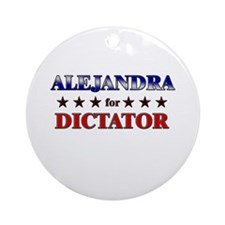 ALEJANDRA for dictator Ornament (Round)