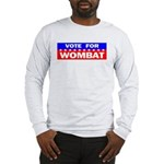 Vote for Wombat Long Sleeve T-Shirt