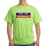 Vote for Wombat Green T-Shirt