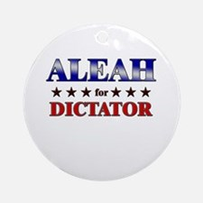 ALEAH for dictator Ornament (Round)