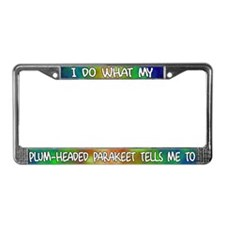 Do what Plum-Headed Parakeet License Plate Frame