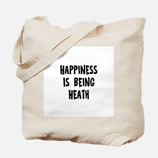 Happiness is being Heath Tote Bag