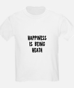 Happiness is being Heath T-Shirt