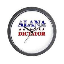 ALANA for dictator Wall Clock