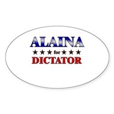 ALAINA for dictator Oval Decal