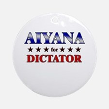 AIYANA for dictator Ornament (Round)