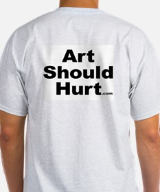 Art Should Hurt T-Shirt