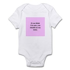 If you think I'm cute... see  Infant Bodysuit