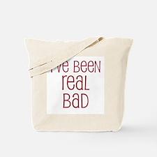 I've been real bad Tote Bag