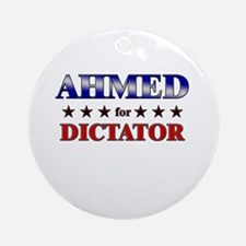 AHMED for dictator Ornament (Round)