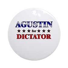 AGUSTIN for dictator Ornament (Round)