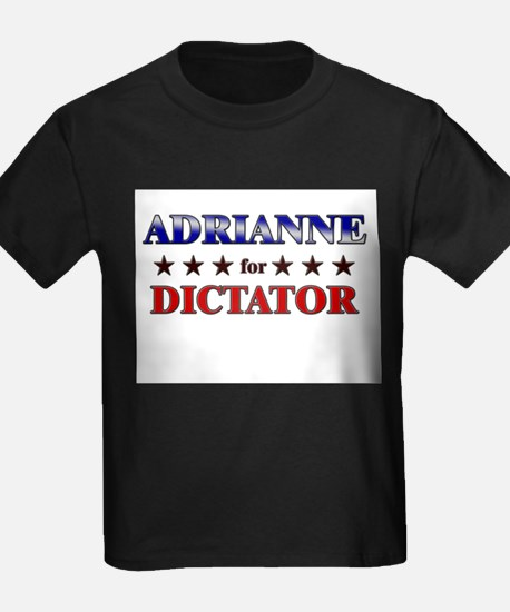 ADRIANNE for dictator T