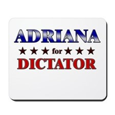 ADRIANA for dictator Mousepad