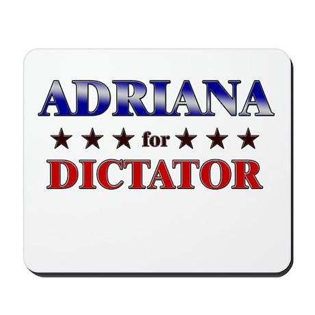 ADRIANA for dictator Mousepad