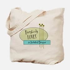 Everybody Loves an Industrial Designer Tote Bag