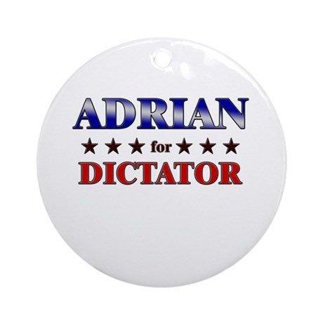 ADRIAN for dictator Ornament (Round)