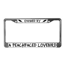 Owned by a Peachfaced Lovebird License Plate Frame