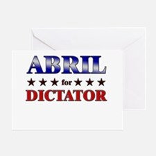 ABRIL for dictator Greeting Card