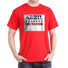 ABRIL for dictator T-Shirt