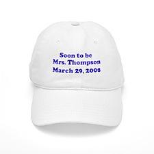 Soon to be Mrs. Thompson M Baseball Cap