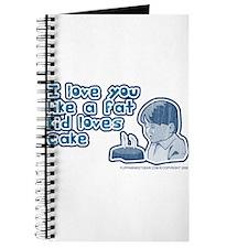I love you like a fat kid... Journal