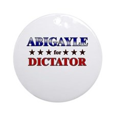 ABIGAYLE for dictator Ornament (Round)