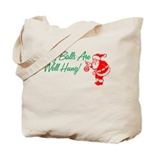 My Balls Are Well Hung Tote Bag