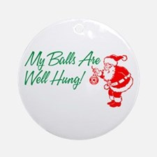 My Balls Are Well Hung Ornament (Round)